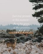 Stay present