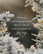 Worry is your warning system